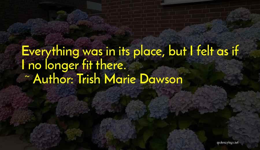 Trish Marie Dawson Quotes 971710
