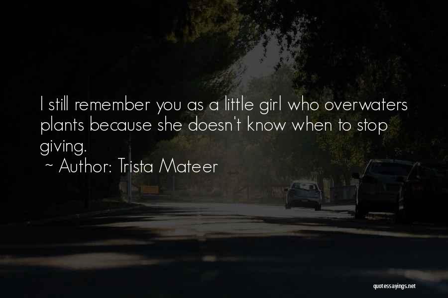 Trista Mateer Quotes 1078832