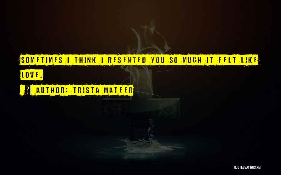 Trista Mateer Quotes 1437067