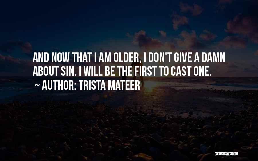 Trista Mateer Quotes 2015596