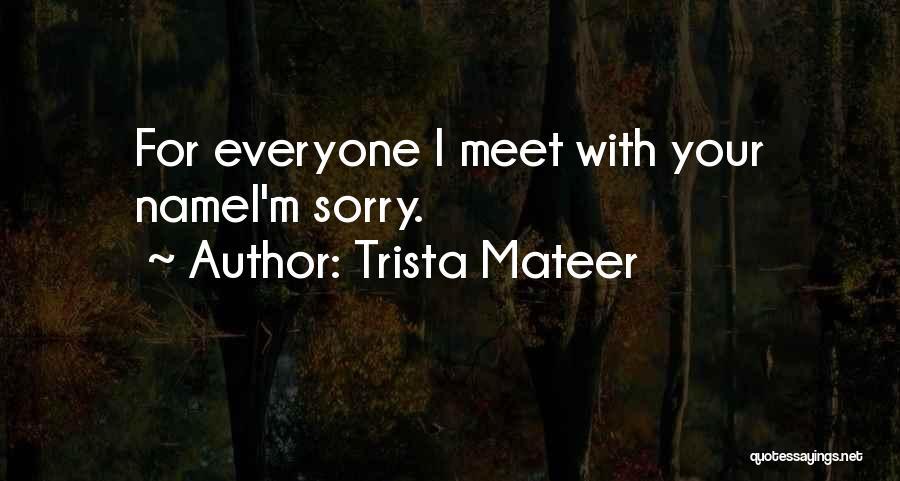 Trista Mateer Quotes 216352