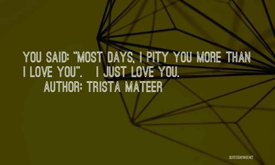 Trista Mateer Quotes 314286