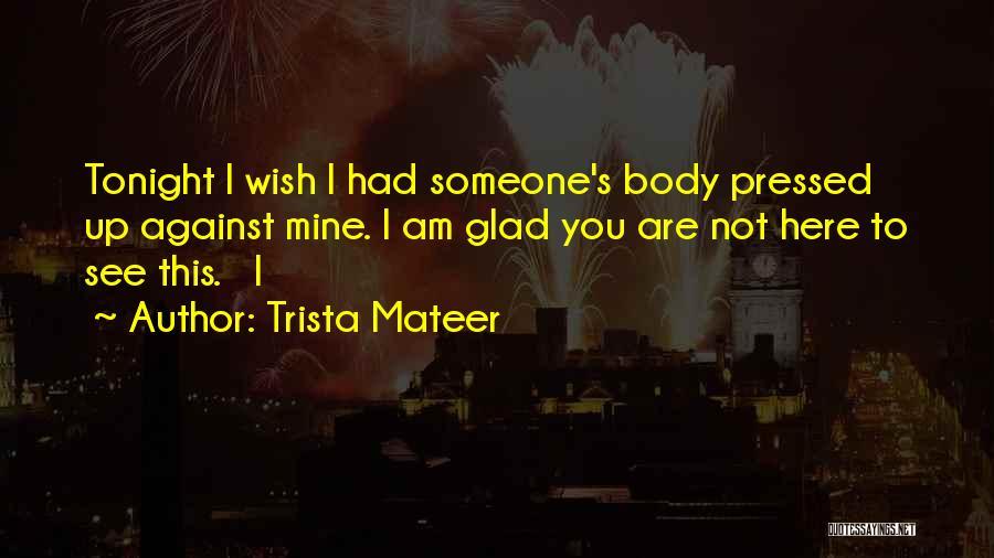 Trista Mateer Quotes 494475
