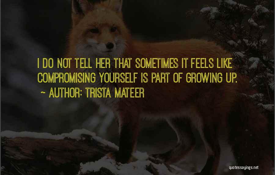 Trista Mateer Quotes 975727