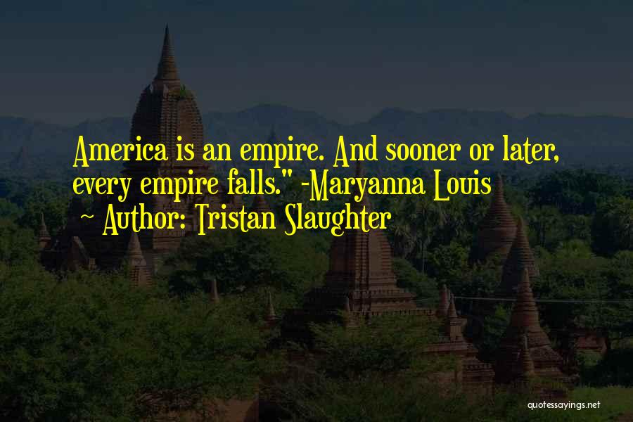 Tristan Slaughter Quotes 434029