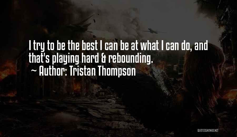 Tristan Thompson Quotes 1215793
