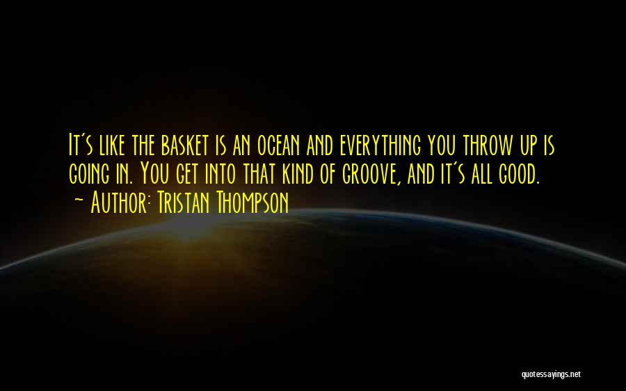 Tristan Thompson Quotes 452512