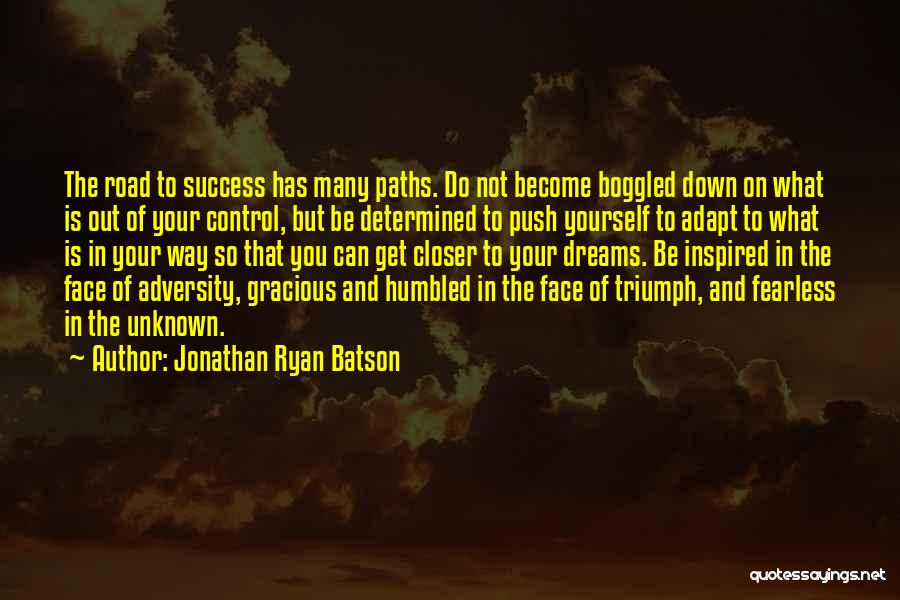 Triumph In The Face Of Adversity Quotes By Jonathan Ryan Batson