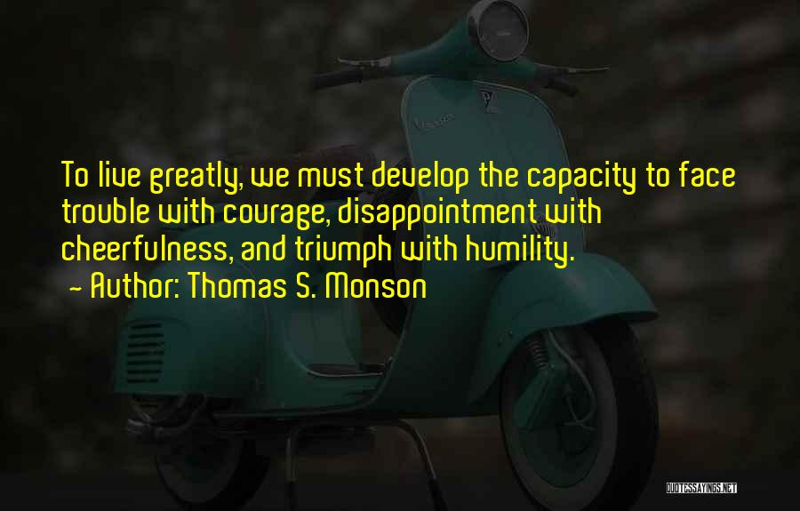 Triumph In The Face Of Adversity Quotes By Thomas S. Monson