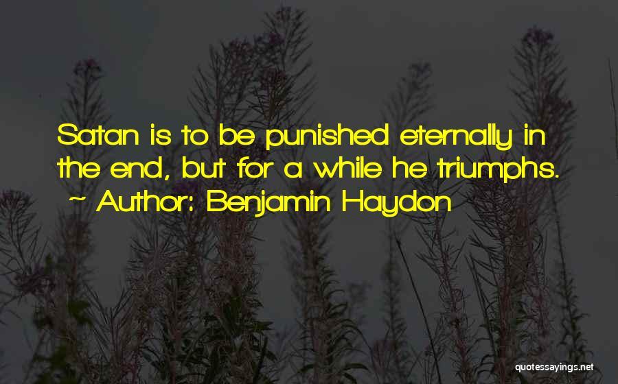 Triumphs Quotes By Benjamin Haydon