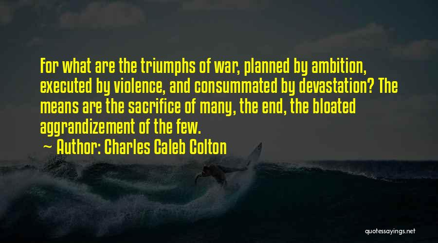 Triumphs Quotes By Charles Caleb Colton