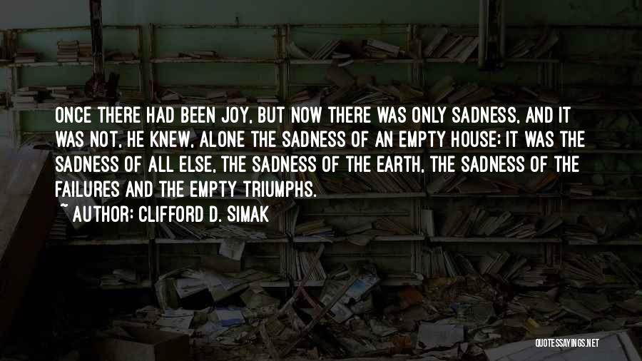 Triumphs Quotes By Clifford D. Simak