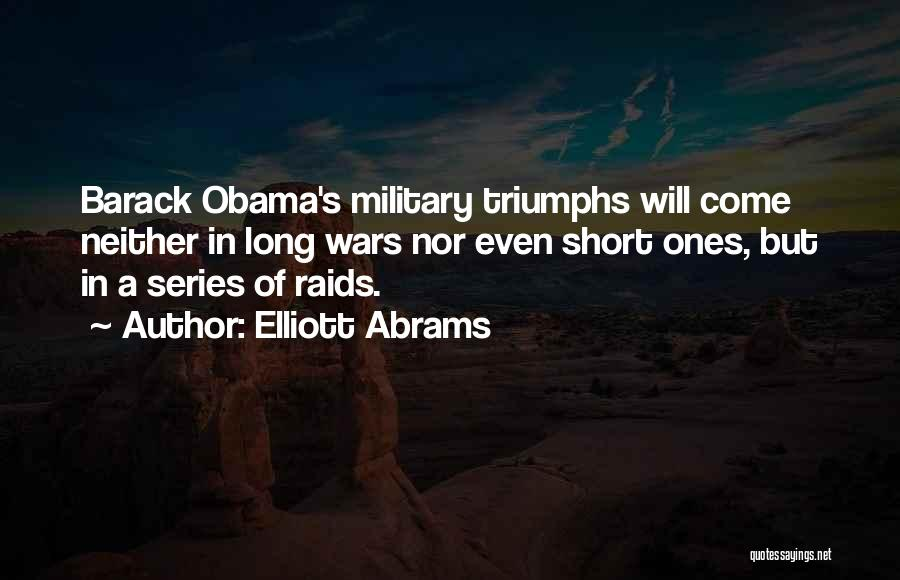Triumphs Quotes By Elliott Abrams