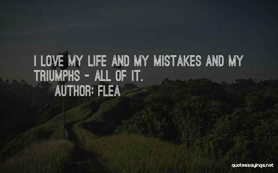 Triumphs Quotes By Flea