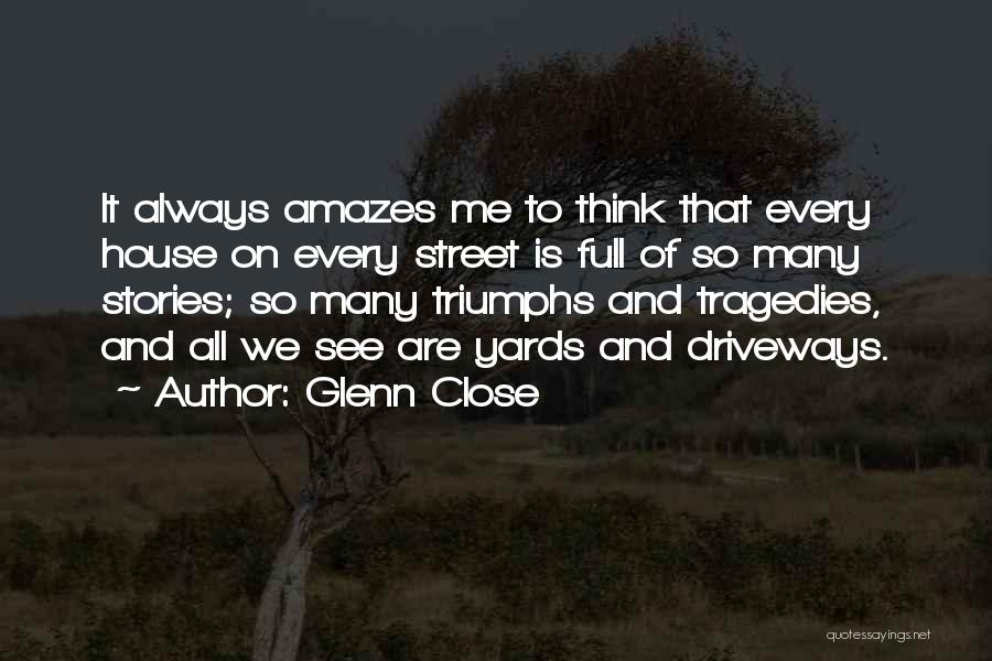 Triumphs Quotes By Glenn Close