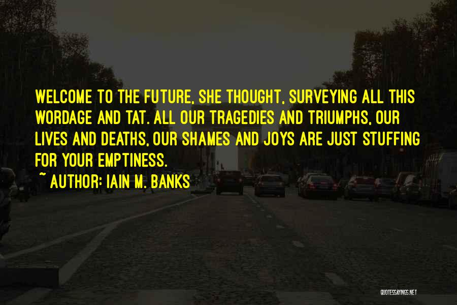 Triumphs Quotes By Iain M. Banks