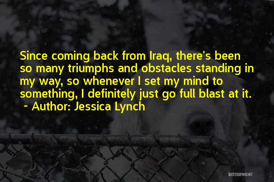 Triumphs Quotes By Jessica Lynch