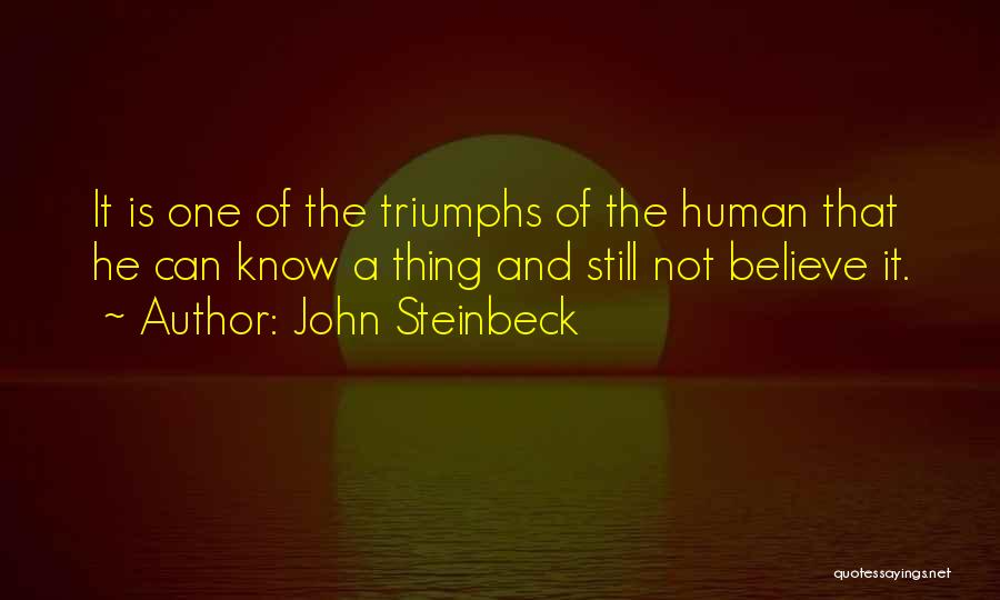 Triumphs Quotes By John Steinbeck