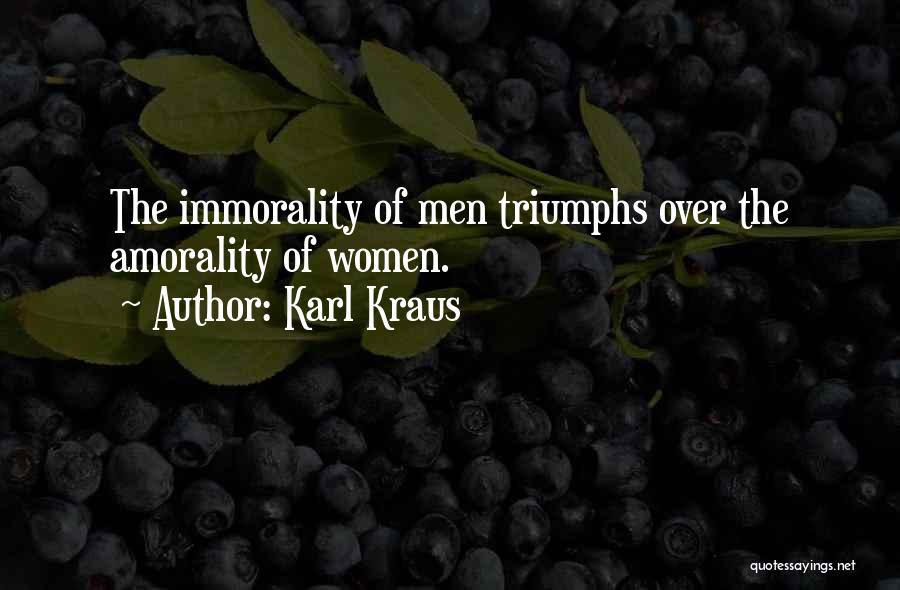 Triumphs Quotes By Karl Kraus