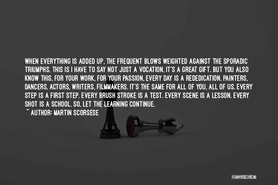 Triumphs Quotes By Martin Scorsese