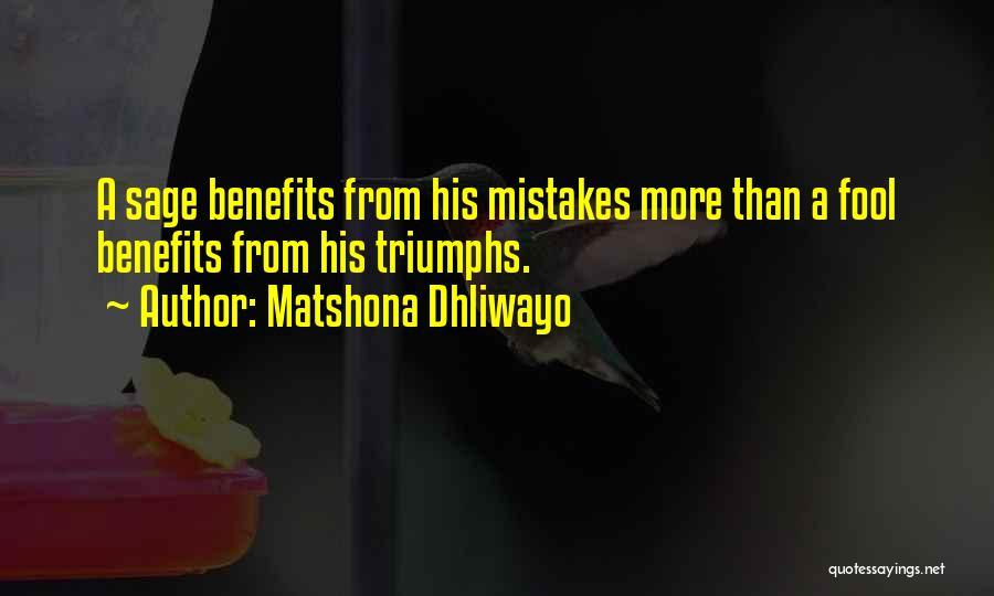Triumphs Quotes By Matshona Dhliwayo