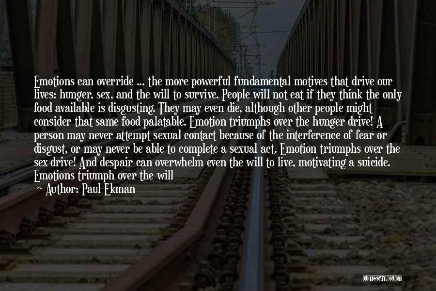 Triumphs Quotes By Paul Ekman