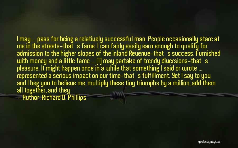 Triumphs Quotes By Richard D. Phillips