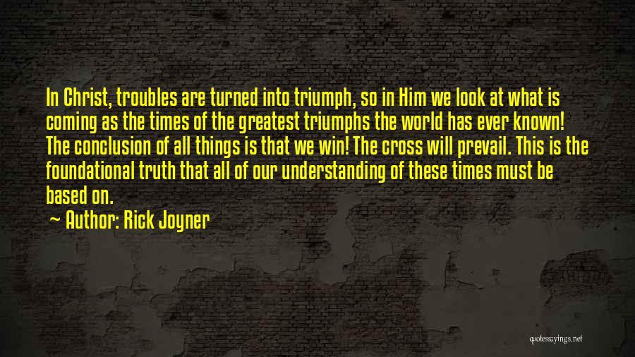 Triumphs Quotes By Rick Joyner