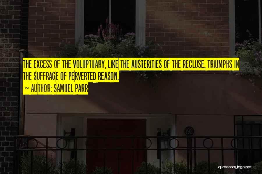 Triumphs Quotes By Samuel Parr