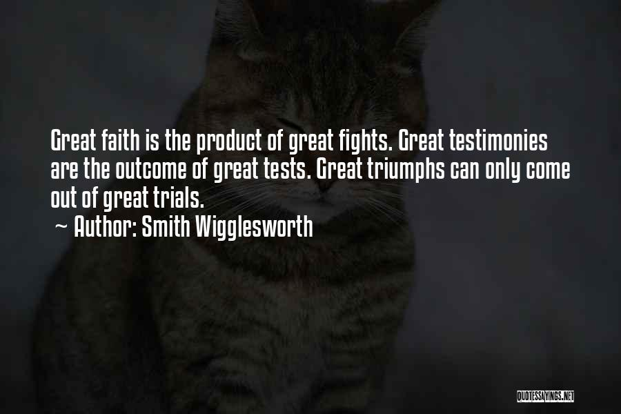 Triumphs Quotes By Smith Wigglesworth