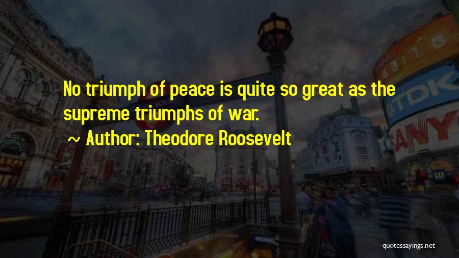 Triumphs Quotes By Theodore Roosevelt
