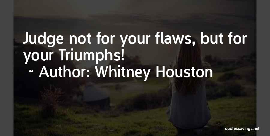 Triumphs Quotes By Whitney Houston