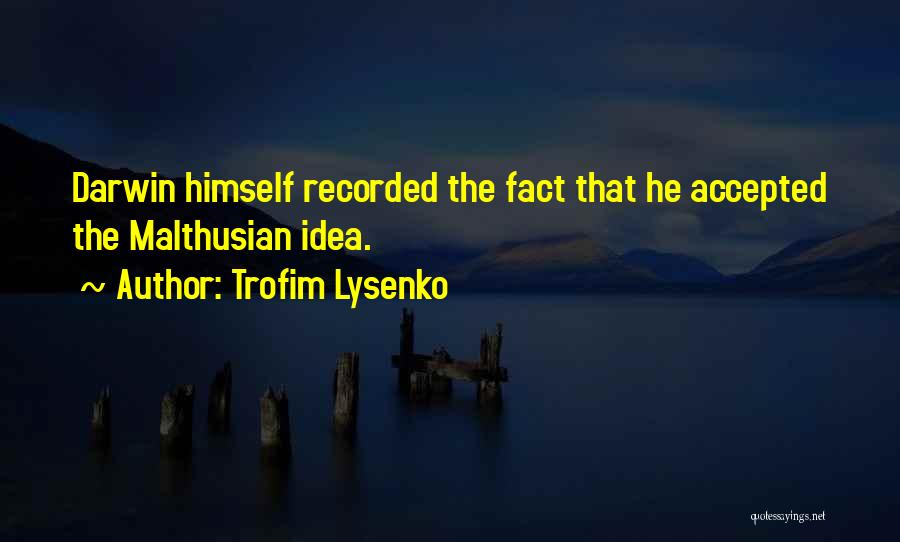 Trofim Lysenko Quotes 1010752