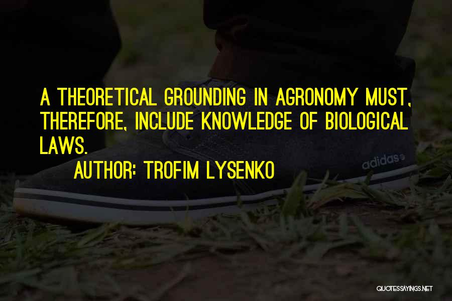 Trofim Lysenko Quotes 1473276