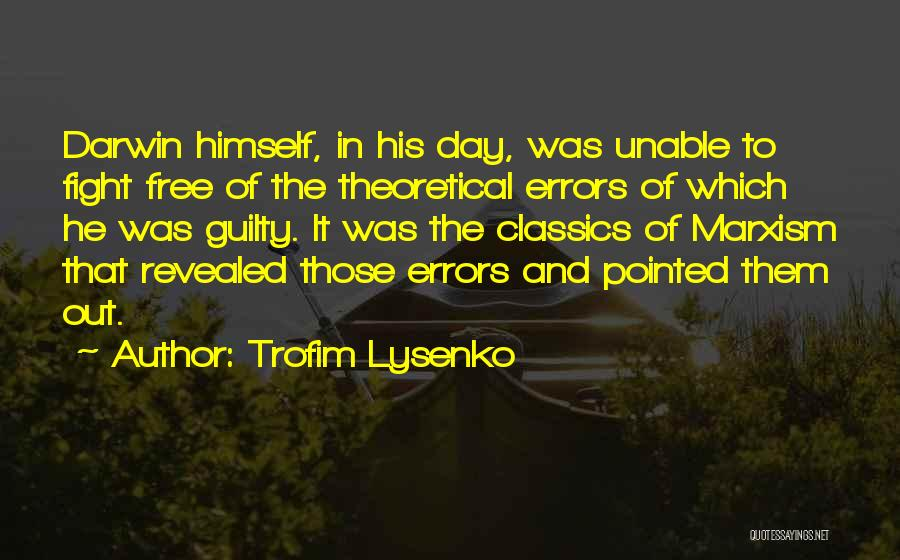 Trofim Lysenko Quotes 324864