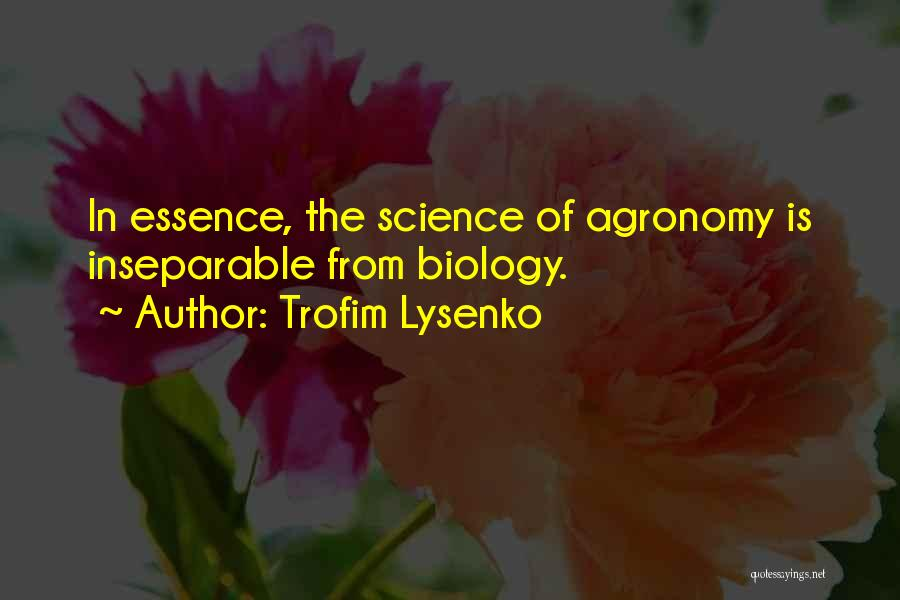 Trofim Lysenko Quotes 970662