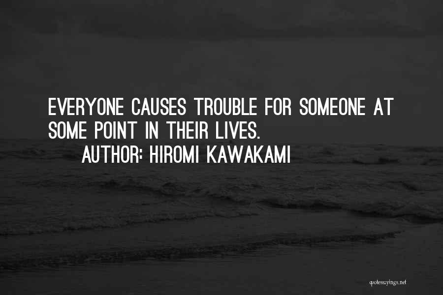 Trouble In Tokyo Quotes By Hiromi Kawakami