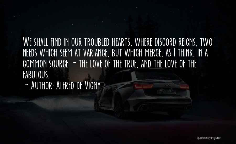 Troubled Love Quotes By Alfred De Vigny