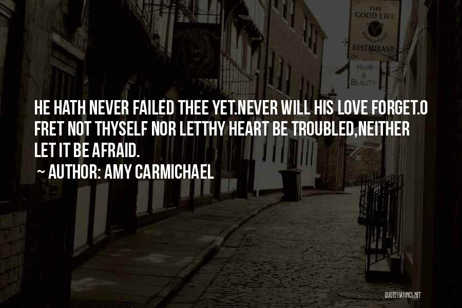 Troubled Love Quotes By Amy Carmichael