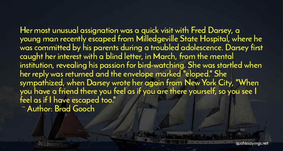 Troubled Love Quotes By Brad Gooch