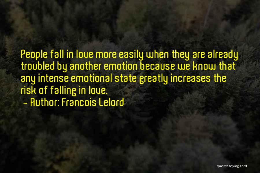 Troubled Love Quotes By Francois Lelord