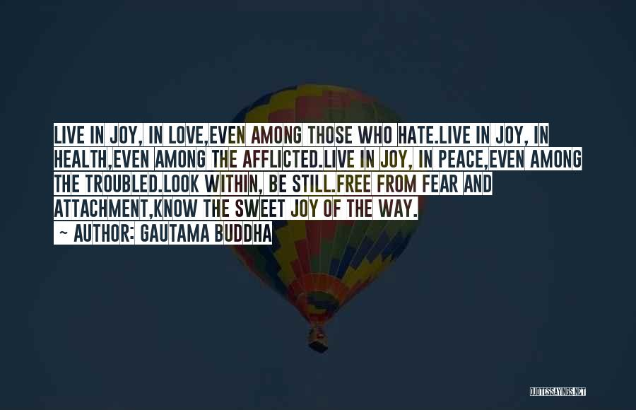 Troubled Love Quotes By Gautama Buddha