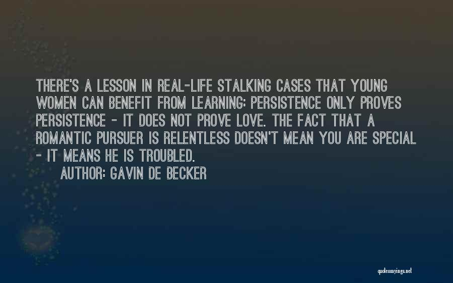 Troubled Love Quotes By Gavin De Becker