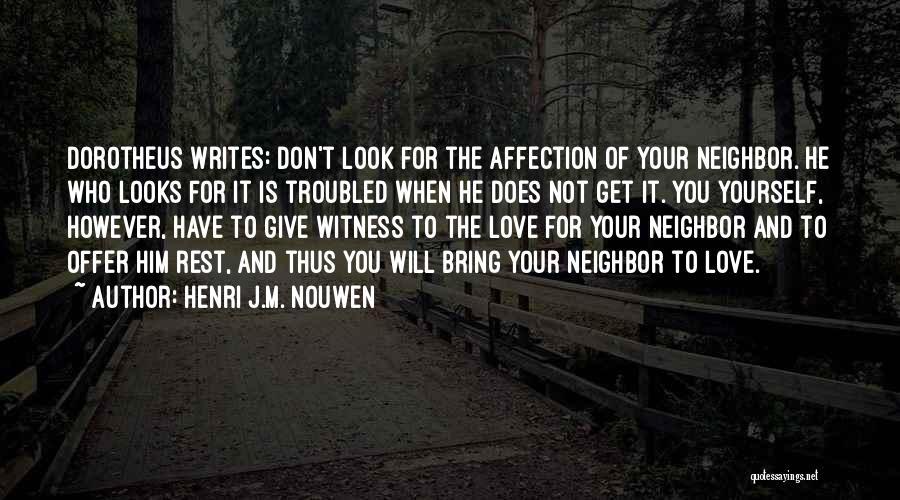 Troubled Love Quotes By Henri J.M. Nouwen