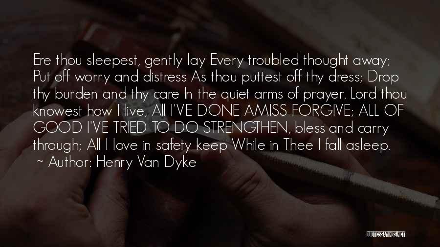 Troubled Love Quotes By Henry Van Dyke