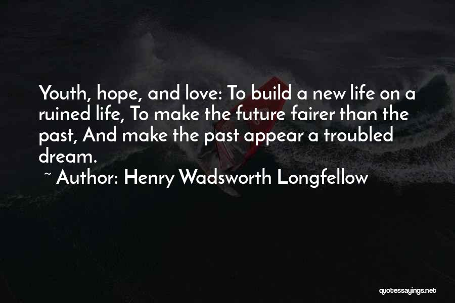 Troubled Love Quotes By Henry Wadsworth Longfellow