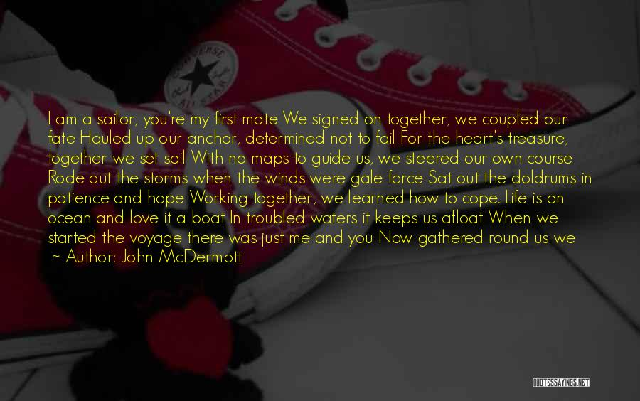Troubled Love Quotes By John McDermott