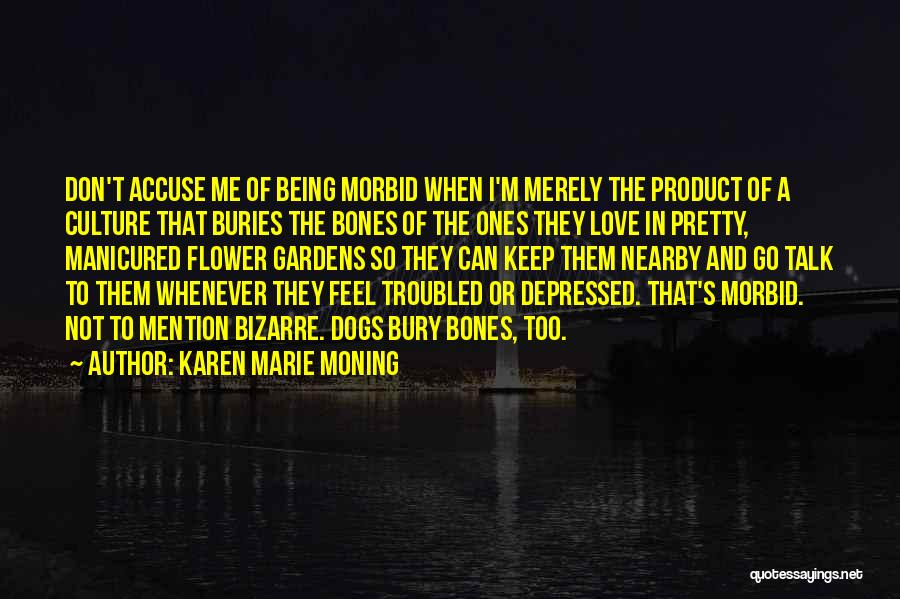 Troubled Love Quotes By Karen Marie Moning