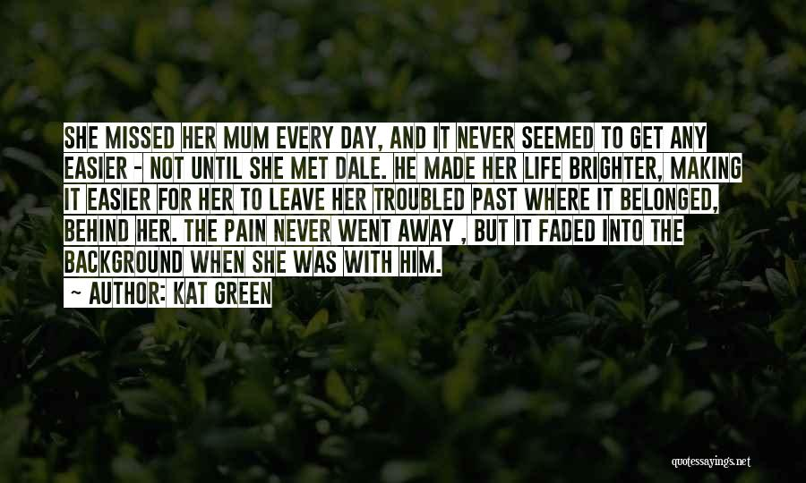 Troubled Love Quotes By Kat Green
