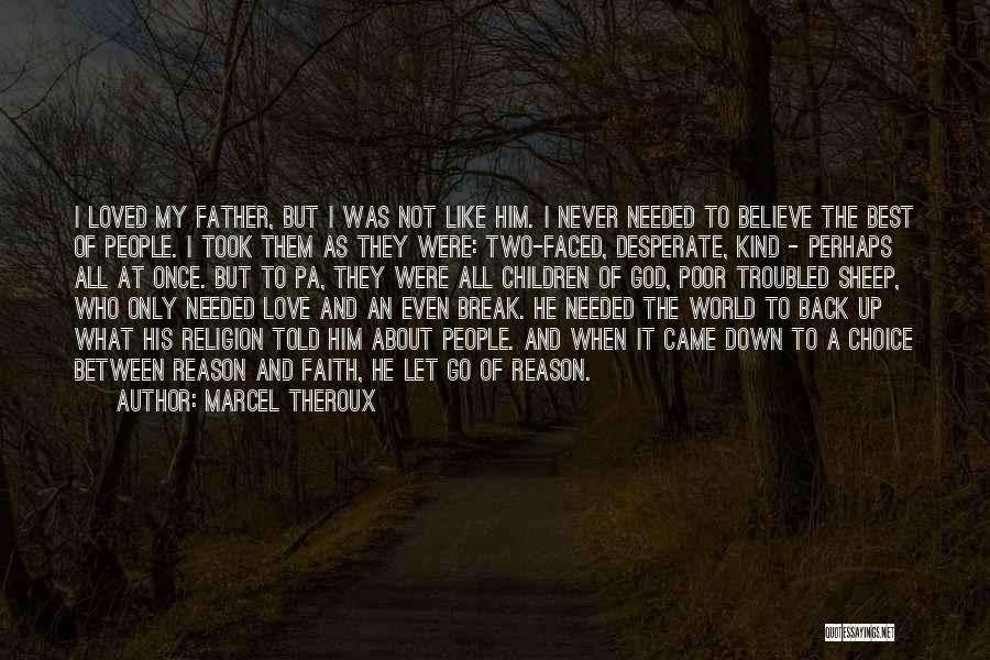 Troubled Love Quotes By Marcel Theroux